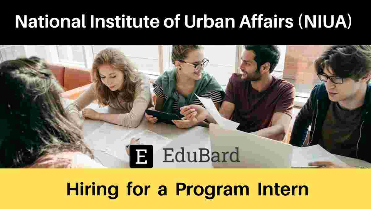 NIUA is hiring for a Program Intern, Stipend; Apply Now