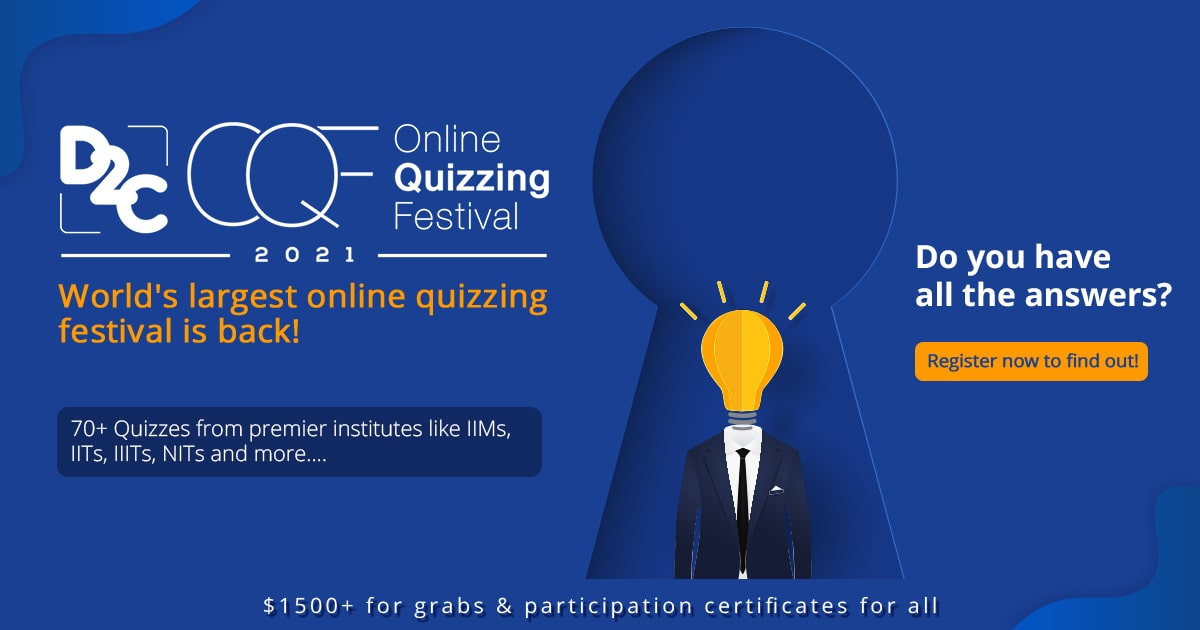 Online Quizzing Festival Season 6 | D2C | Apply Now