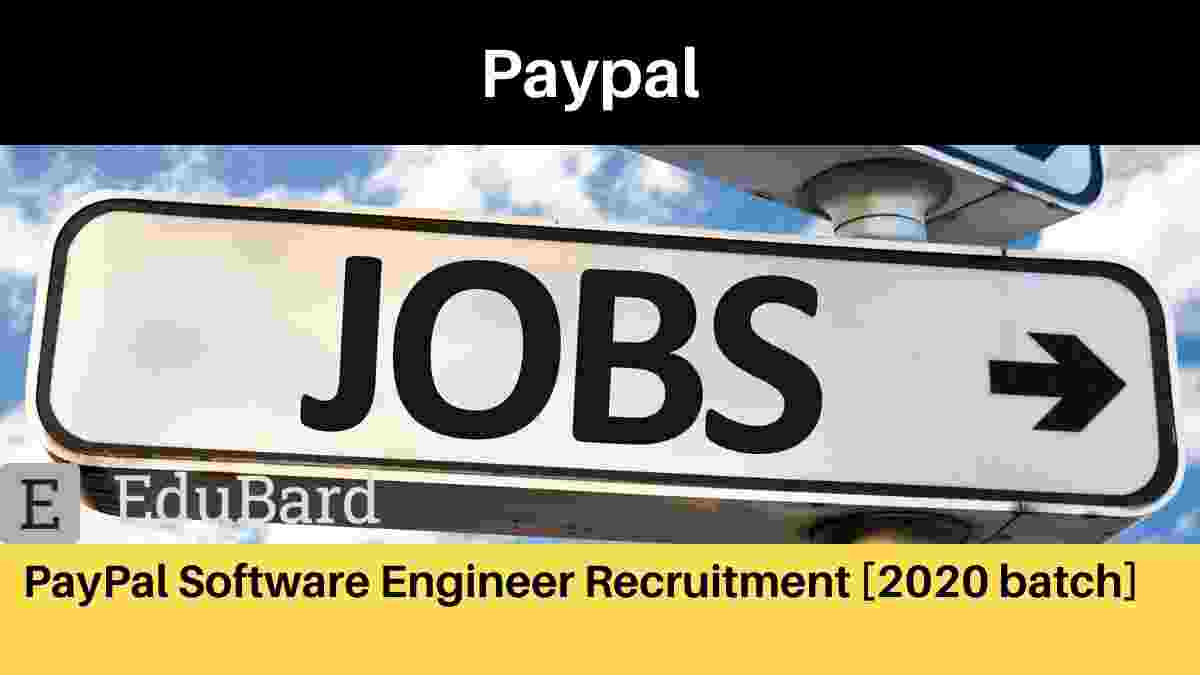 PayPal Software Engineer Recruitment [2020 batch]