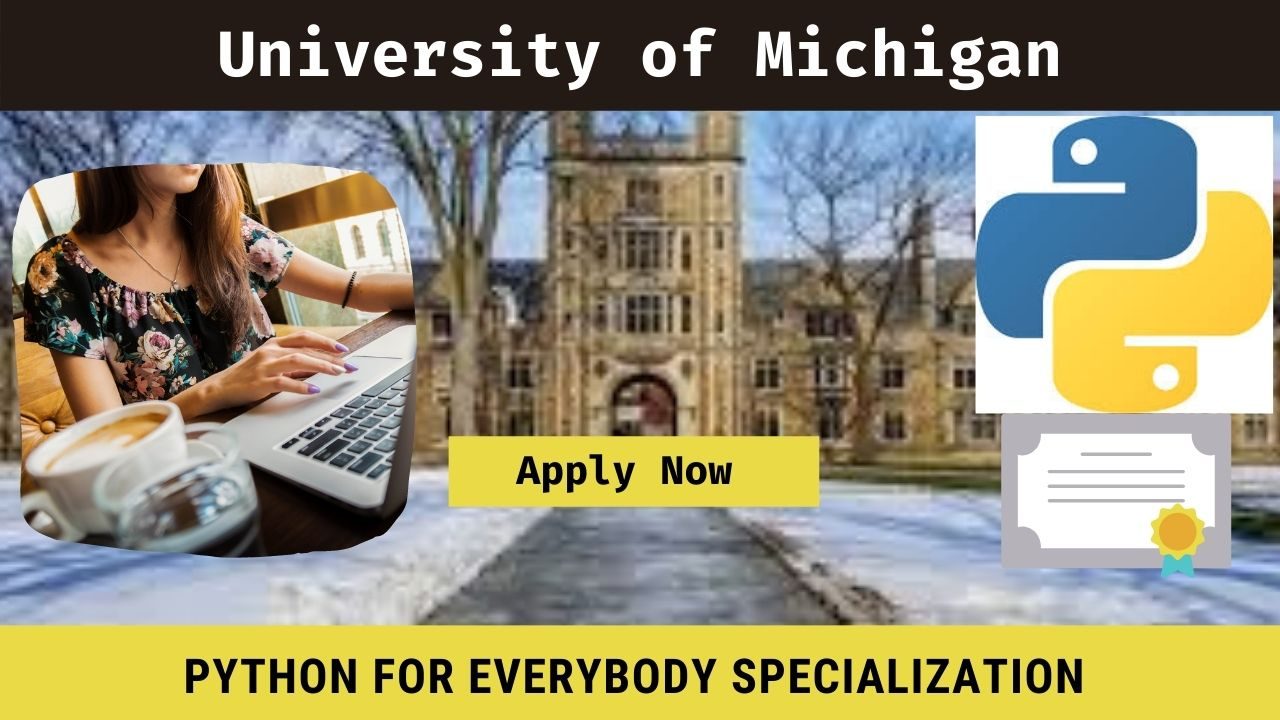 Python for Everybody Specialization: University of Michigan, Enrol NOW
