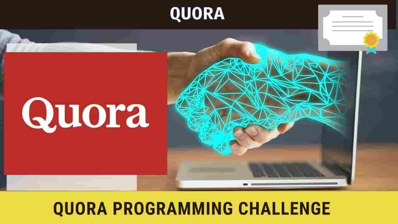 Quora Programming Challenge, Register Now, Cash Prizes