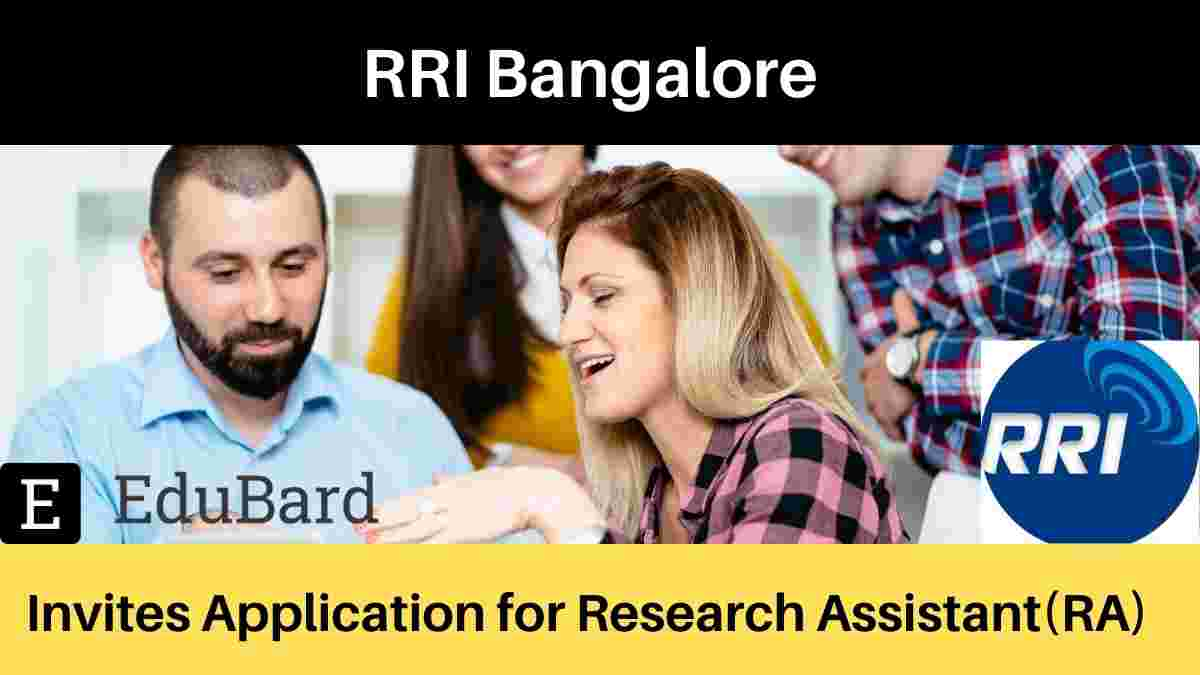 RRI Bangalore- Invites Application for Research Assistant(RA) | 23,500/- p.m. | Apply by 15 May 2021
