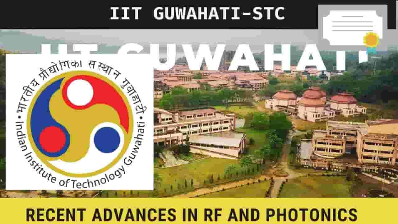 "IIT Guwahati e-STC on ""Recent Advances in RF and Photonics""-"