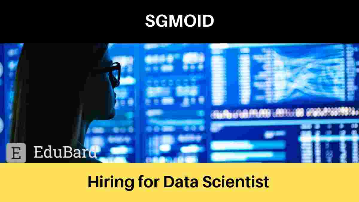 SGMOID is hiring for Data Scientist, Apply Now