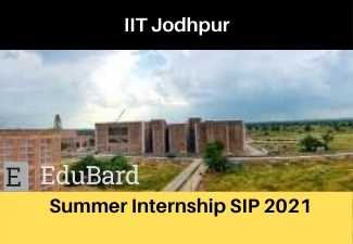 IIT Jodhpur Summer Internship Program-2021 | Civil Engineering | Apply Now | 1500 Rs per week | SIP 2021