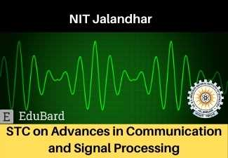 NIT Jalandhar Online STC on Advances in Communication and Signal Processing