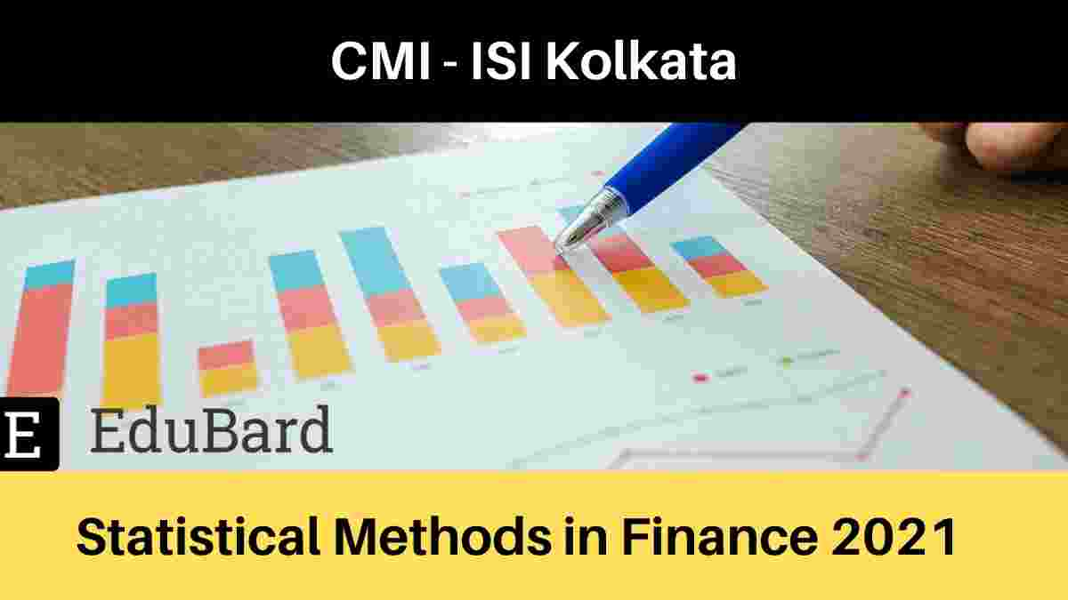 CMI and ISI kolkata Workshop and Conf. on Statistical Methods in Finance 2021 | Apply Now