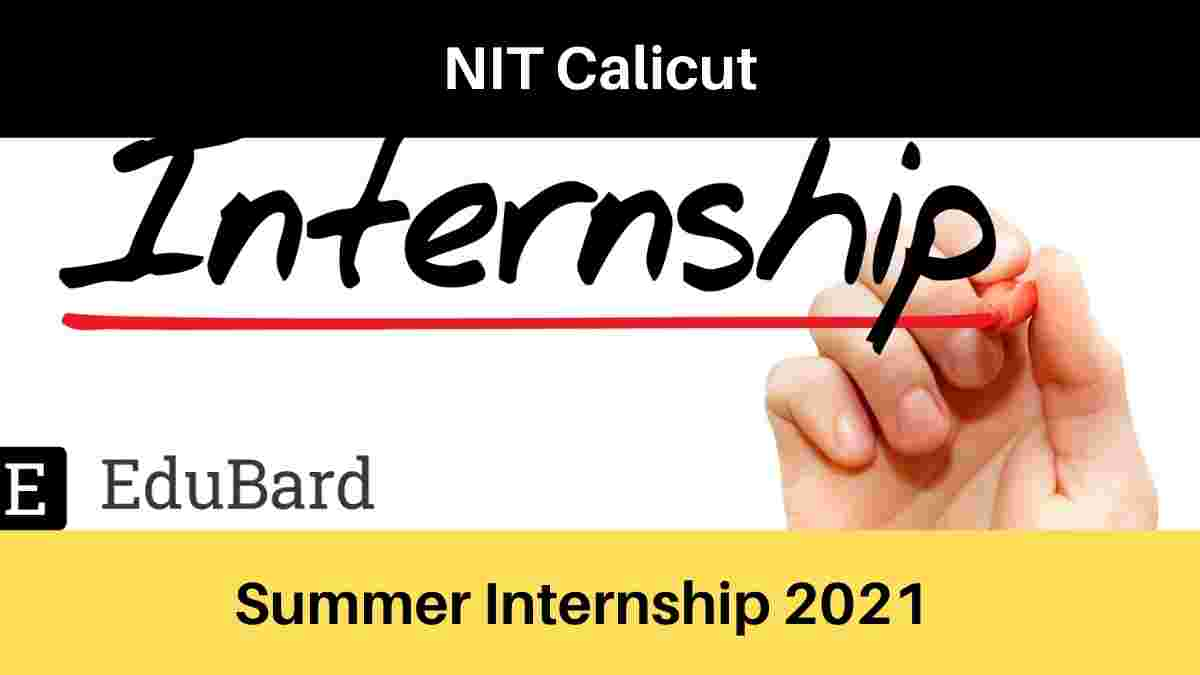 NIT Calicut Student Summer Internship Program 2021 | 5000 per month | Apply by 16th April 2021 | Python