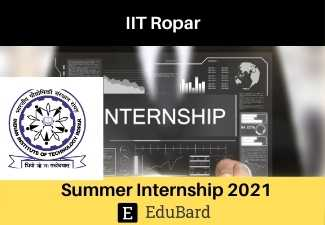 Summer Internship Opportunity at IIT Ropar | Apply by 16th April 2021