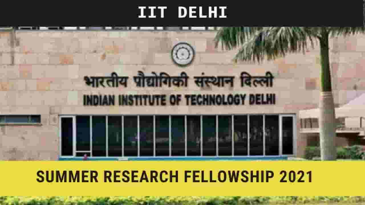IIT Delhi Summer Research fellowship 2021