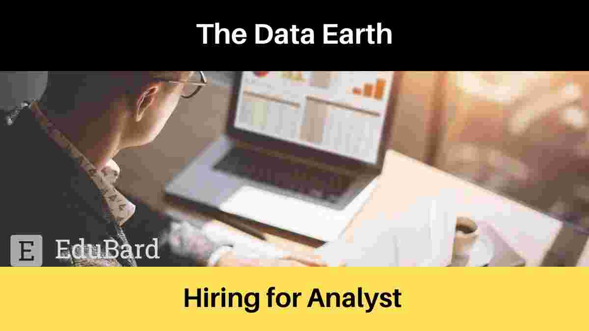 The Data Earth is hiring for Analyst, Apply Now
