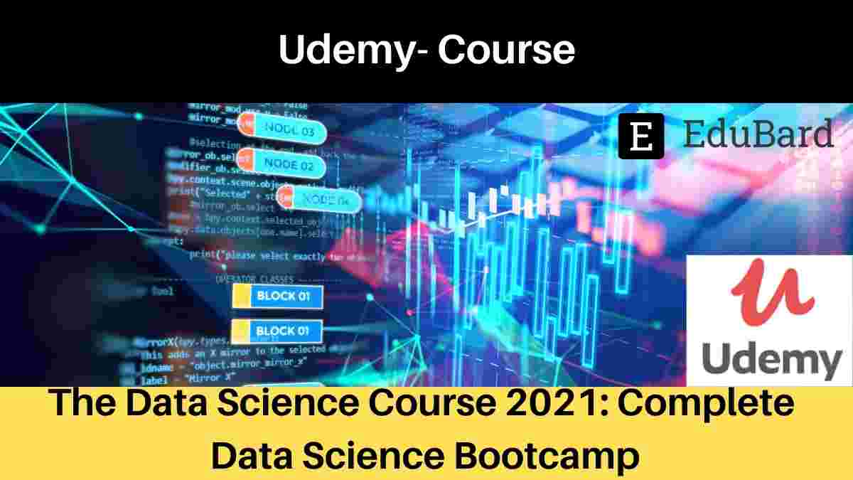 Udemy- The Data Science Course 2021: Complete Data Science Bootcamp