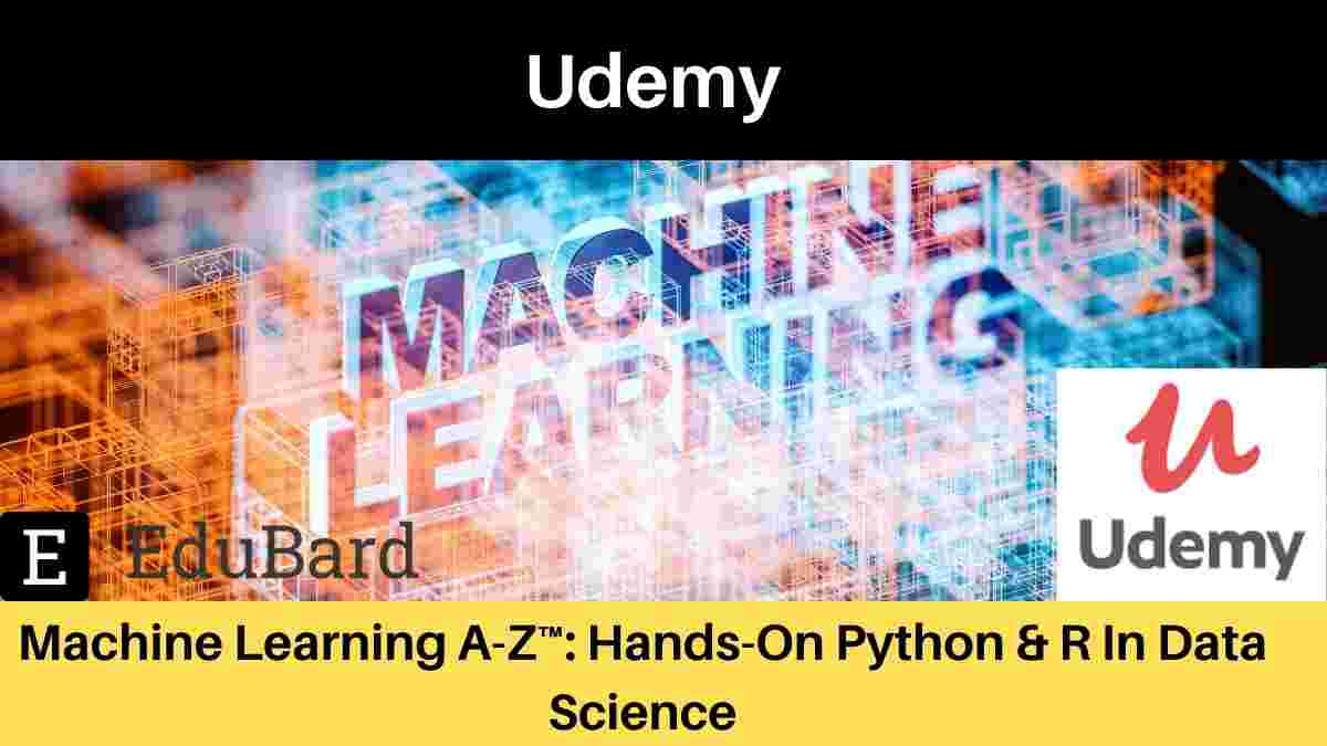 Udemy Course- Machine Learning A-Z™: Hands-On Python & R In Data Science