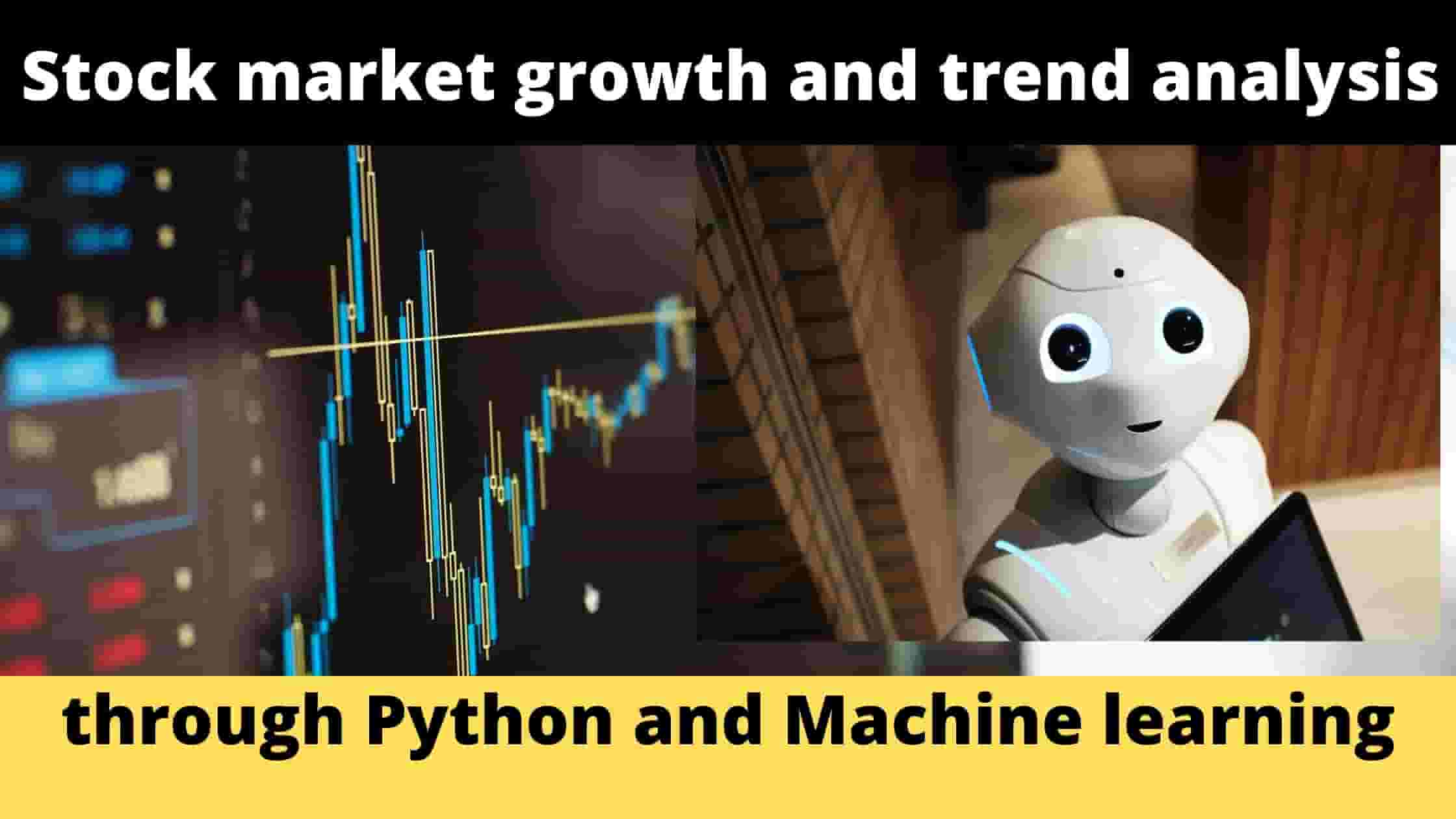 Online workshop on Stock market growth and trend analysis through Python and Machine learning