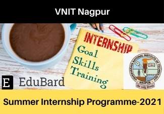 VNIT Nagpur Summer Internship Program-2021| Apply before 20th May 2021 | Certification | SIP-2021