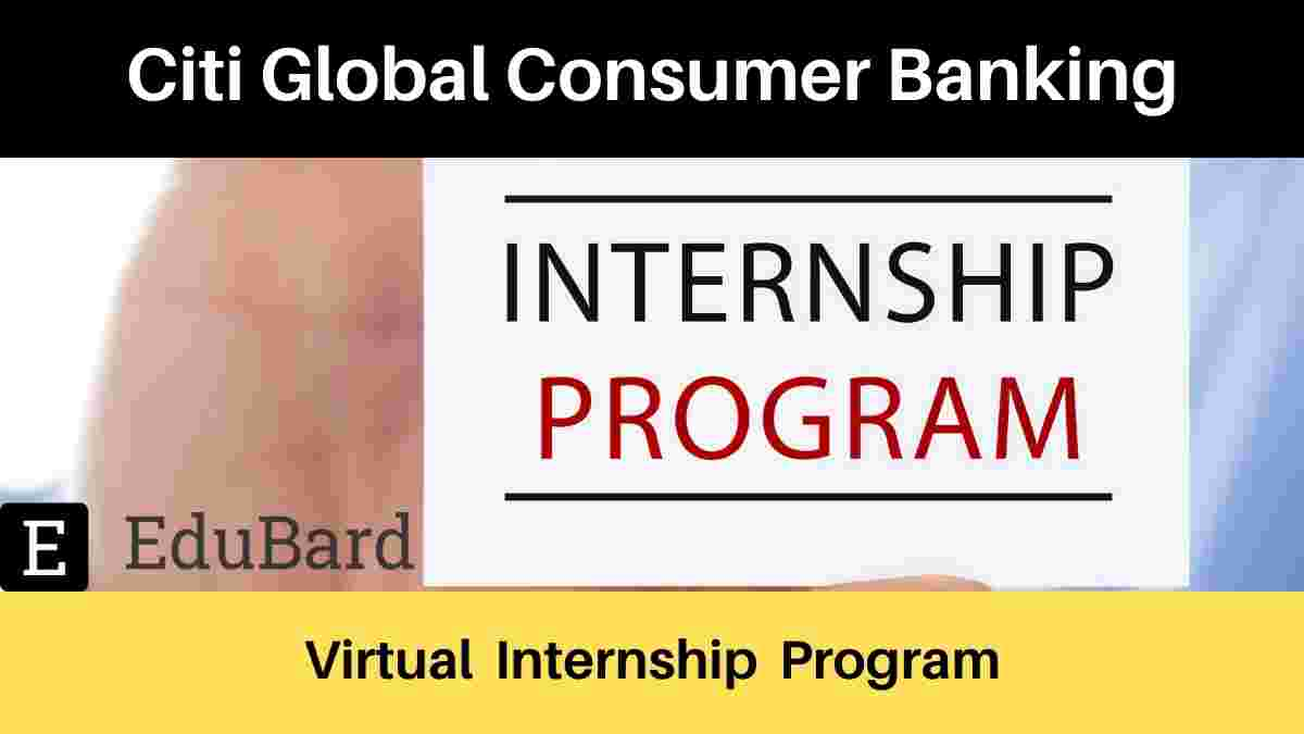 Citi Global Consumer Banking Offers- Virtual Internship Program, Apply Now