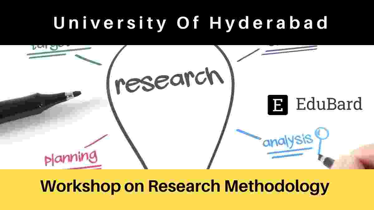 University of Hyderabad Two Days FREE Workshop on Research Methodology