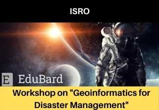 "[FREE] ISRO  Workshop on ""Geoinformatics for Disaster Management"""