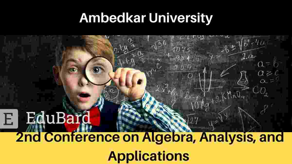 Ambedkar University 2nd Conference on Algebra, Analysis, and Applications