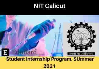 NIT Calicut Student Internship Program, Apply Now, the Last Date 25th March 2021, Summer 2021