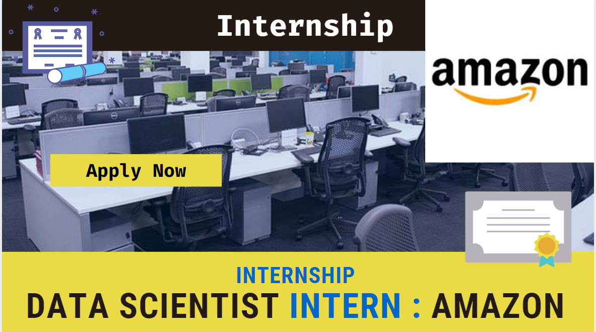 Internship: Amazon Data Science Intern, Apply Now, Stipend, Location