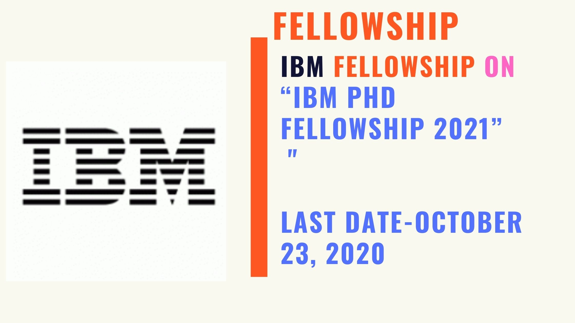 IBM Ph.D. Fellowship  2021, Apply Now, See the Stipend