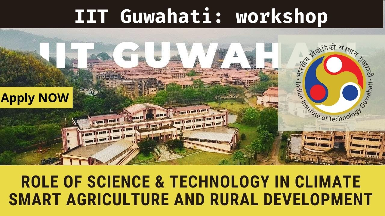 IIT Guwahati FREE workshop: Role of Science & Technology in Climate-Smart Agriculture