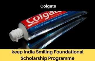 keep India Smiling Foundational Scholarship Programme | up to 130,000 per year | Colgate India