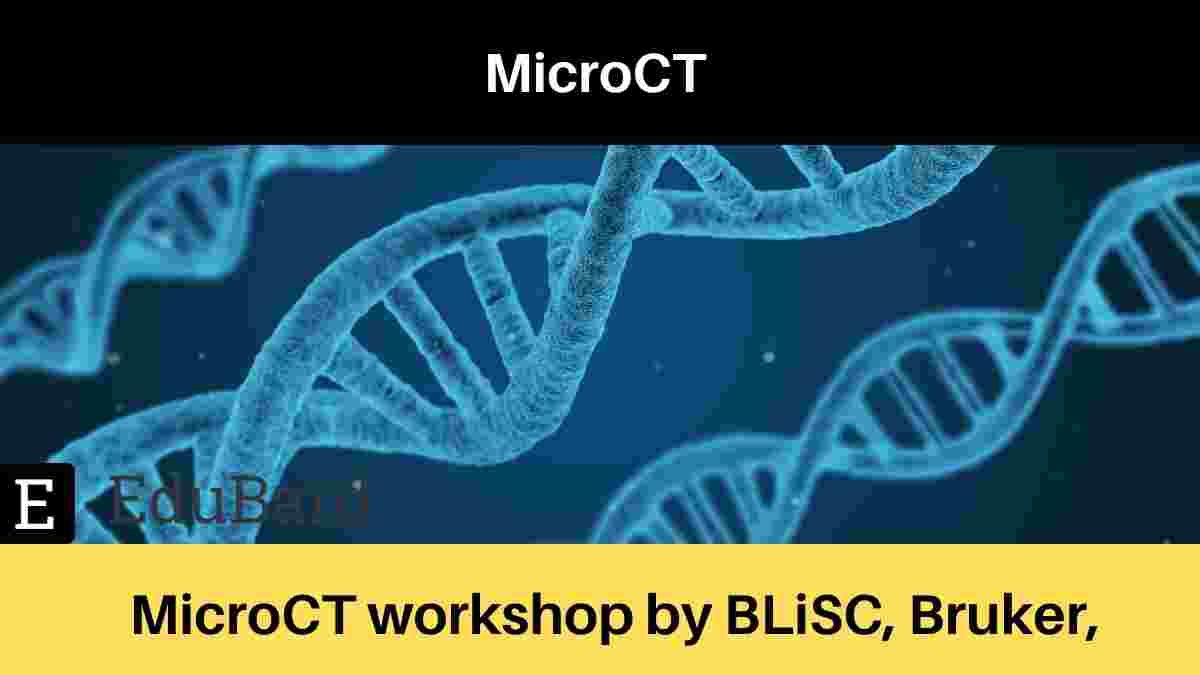 "MicroCT workshop ""Microscopic X-ray imaging of biological tissue through computed tomography tools."""