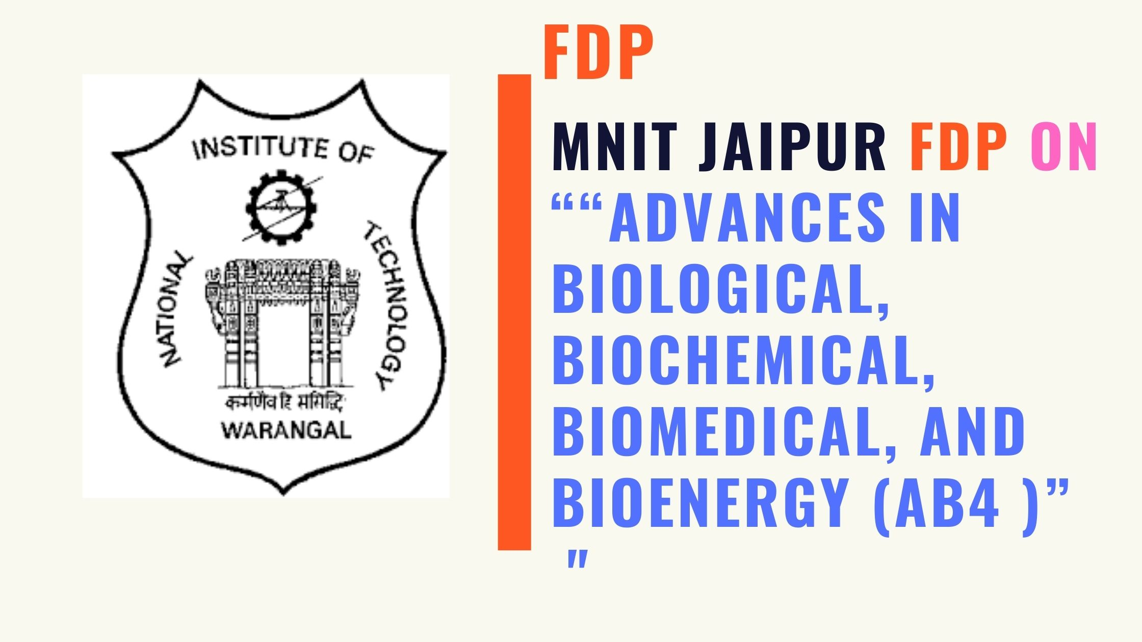 NIT Warangal FDP on Advances in Biological, Biochemical, Biomedical, and Bioenergy (AB4)