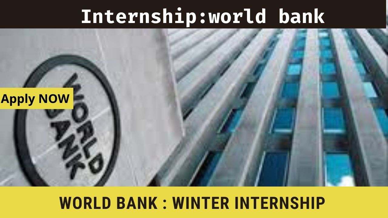 World Bank Winter Internship 2021 for Bachelor's, Stipend, Apply NOW